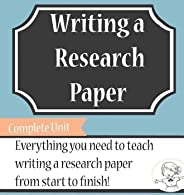 Writing a Research Paper - Complete Unit