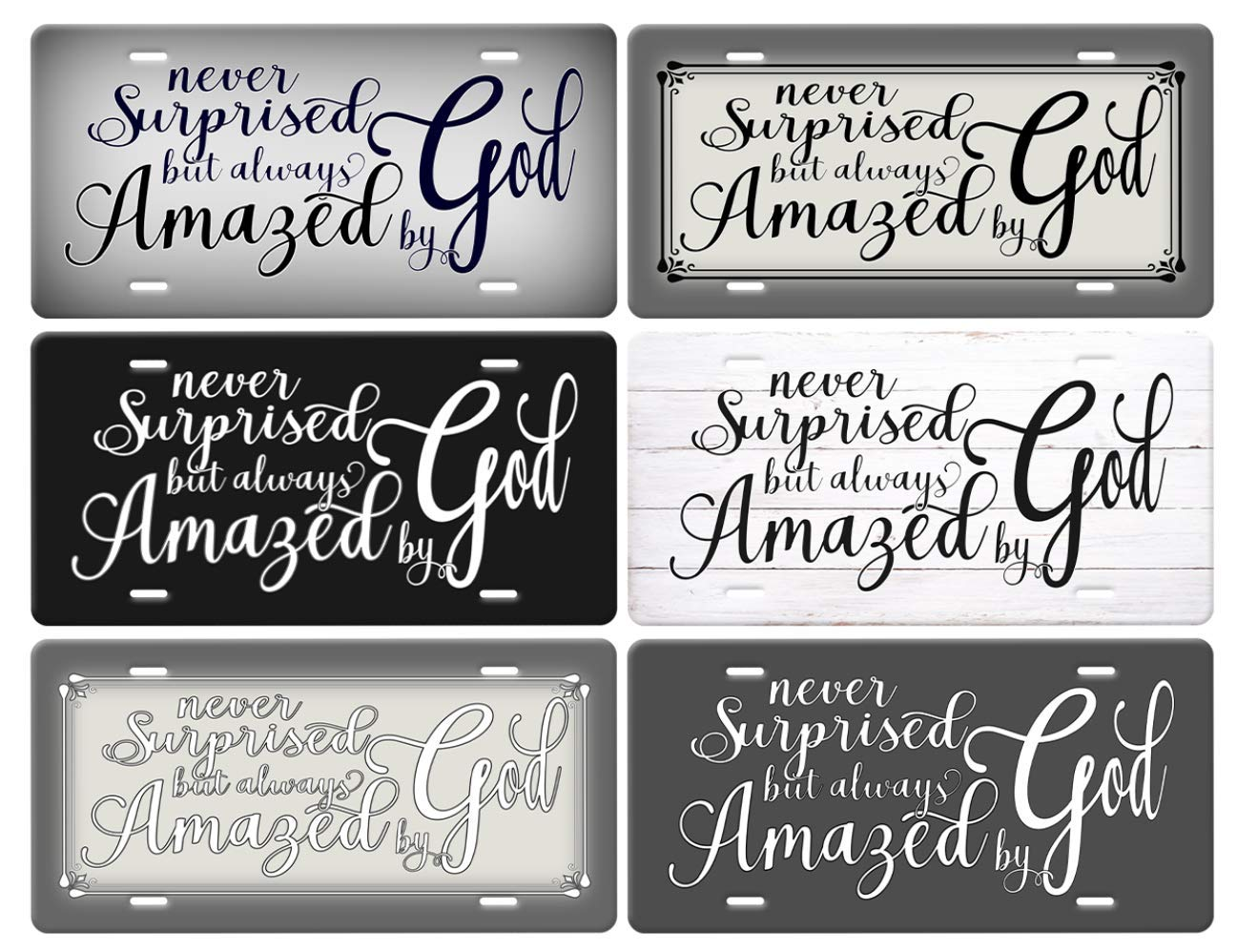 """Never Surprised But Always Amazed By God Quote with /""""Black Words/"""" and printed ornate border on a blended Cream Background with dark Grey Edges metal Vanity License Plate Tag"""