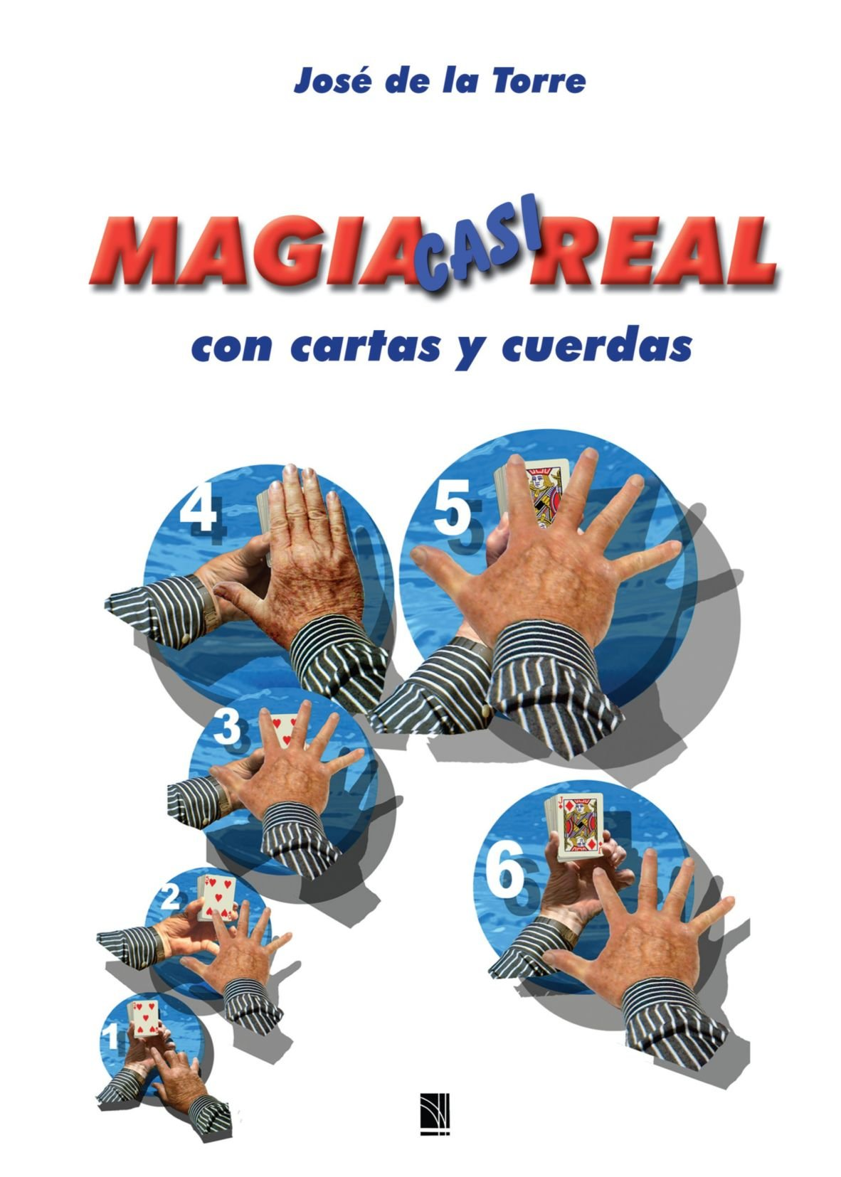 Magia casi real con cartas y cuerdas (Spanish Edition)