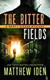 The Bitter Fields: A Marty Singer Mystery (The Marty Singer Mysteries)