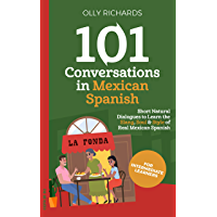 101 Conversations in Mexican Spanish: Short Natural Dialogues to Learn the Slang, Soul, & Style of Mexican Spanish… book cover