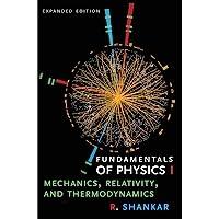 Fundamentals of Physics I: Mechanics, Relativity, and Thermodynamics, Expanded Edition