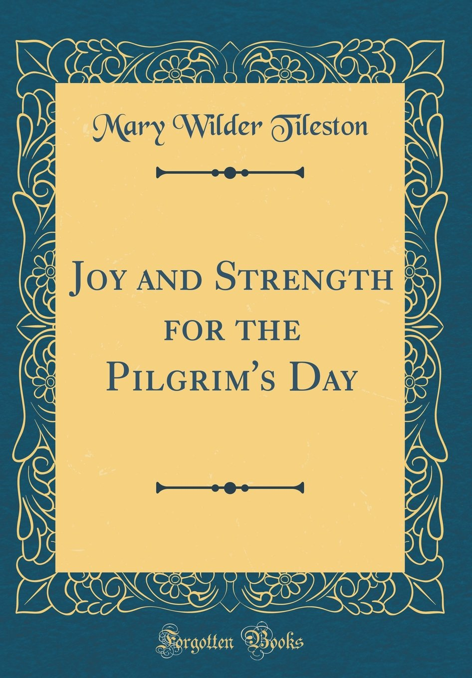 Read Online Joy and Strength for the Pilgrim's Day (Classic Reprint) PDF