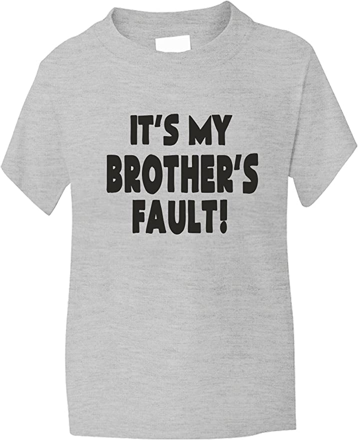 It/'s My Brother/'s Fault  Boy Girl Kids T-Shirt  Funny Birthday Gift Age  1-13