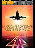 La Guida per diventare Assistente di Volo