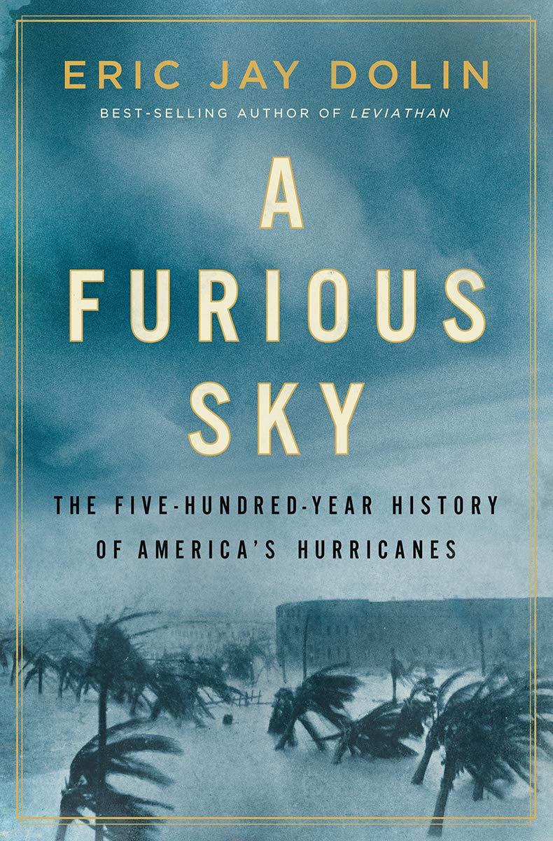 A Furious Sky: The Five-Hundred-Year History of Americas Hurricanes: Amazon.es: Dolin, Eric Jay: Libros en idiomas extranjeros