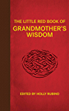 The Little Red Book of Grandmother's Wisdom (Little Red Books)