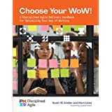 Choose your WoW: A Disciplined Agile Delivery Handbook for Optimizing Your Way of Working (English Edition)
