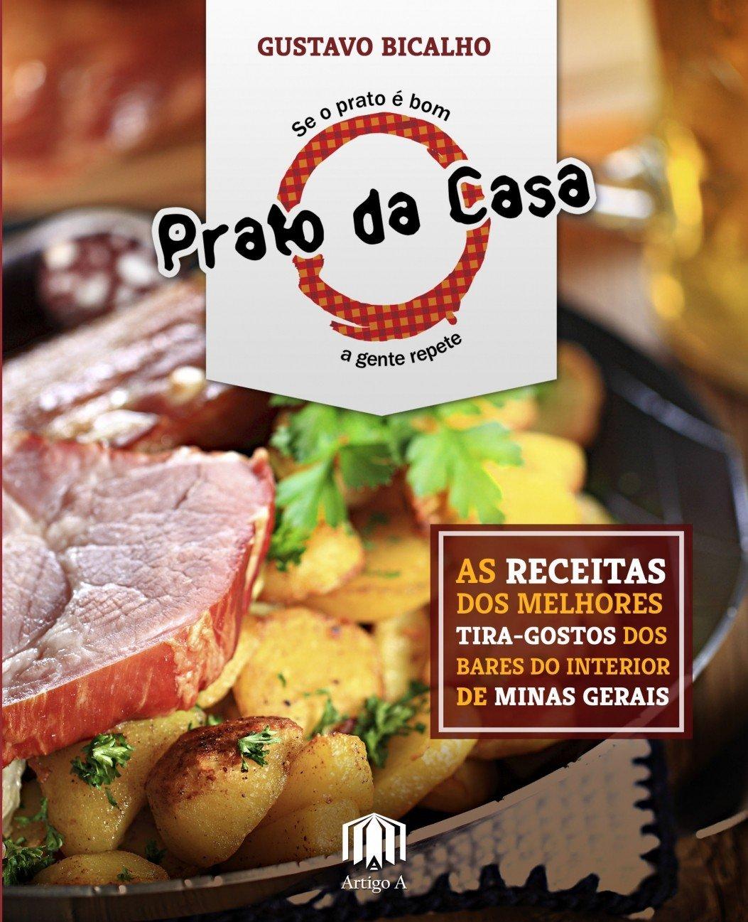 Read Online Prato da Casa: As Receitas dos Melhores Tira-gostos dos Bares do Interior de Minas Gerais Text fb2 book