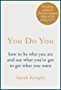You Do You: (A No-F**ks-Given Guide) how to be who you are and use what you've got to get what you want (A No F*cks Given Guide Book 1)