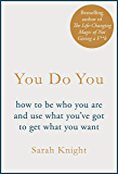You Do You: (A No-F**ks-Given Guide) how to be who you are and use what you've got to get what you want (A No F*cks Given Guide)