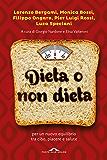 Dieta o non dieta: Per un nuovo equilibrio tra cibo, piacere e salute