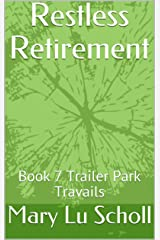 Restless Retirement: Book 7 Trailer Park Travails Kindle Edition