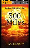 300 Miles: Perilous Miles Book 1
