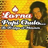 Papi Chulo... Te Traigo El Mmmm (Extended Version)