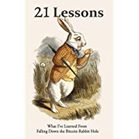 21 Lessons: What I've Learned from Falling Down the Bitcoin Rabbit Hole