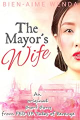 The Mayor's Wife: a short story Kindle Edition