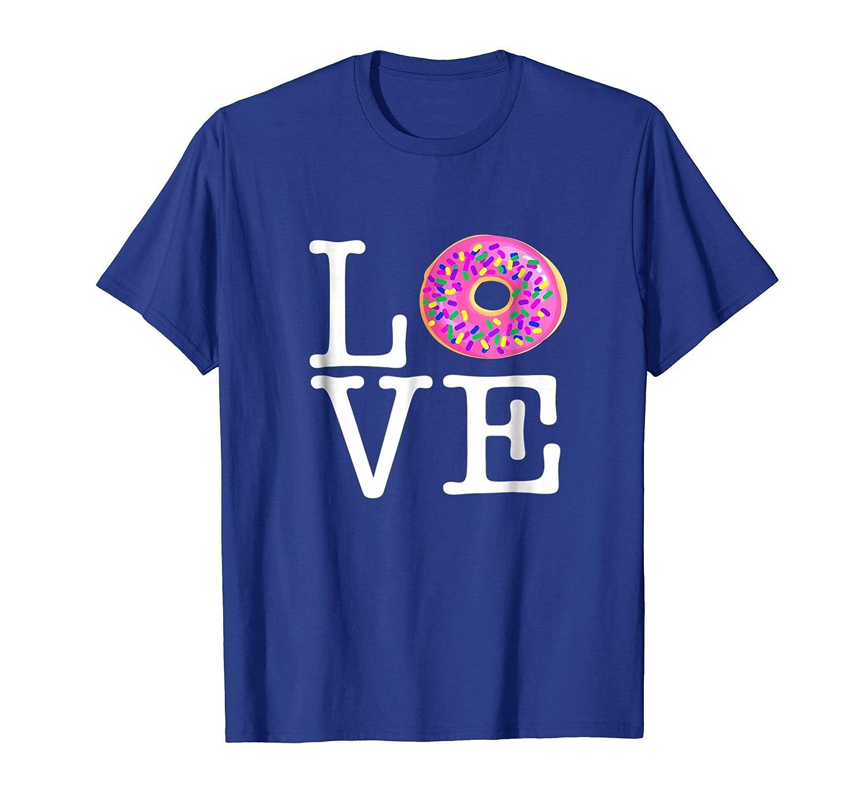 Love Donut T-Shirt My Dessert Diet