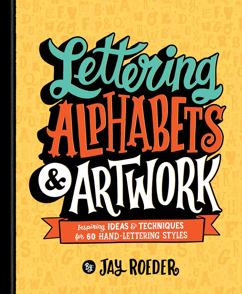 Lettering Alphabets & Artwork: Inspiring Ideas & Techniques