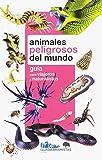 ANIMALES PELIGROSOS DEL MUNDO: GUÍA PARA VIAJEROS Y NATURALISTAS