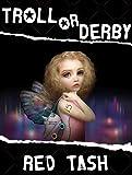 Troll Or Derby, A Fairy Wicked Tale (Trollogy Book 1)