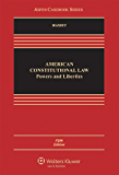 American Constitutional Law: Powers and Liberties (Aspen Casebook)