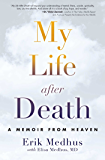 My Life After Death: A Memoir from Heaven
