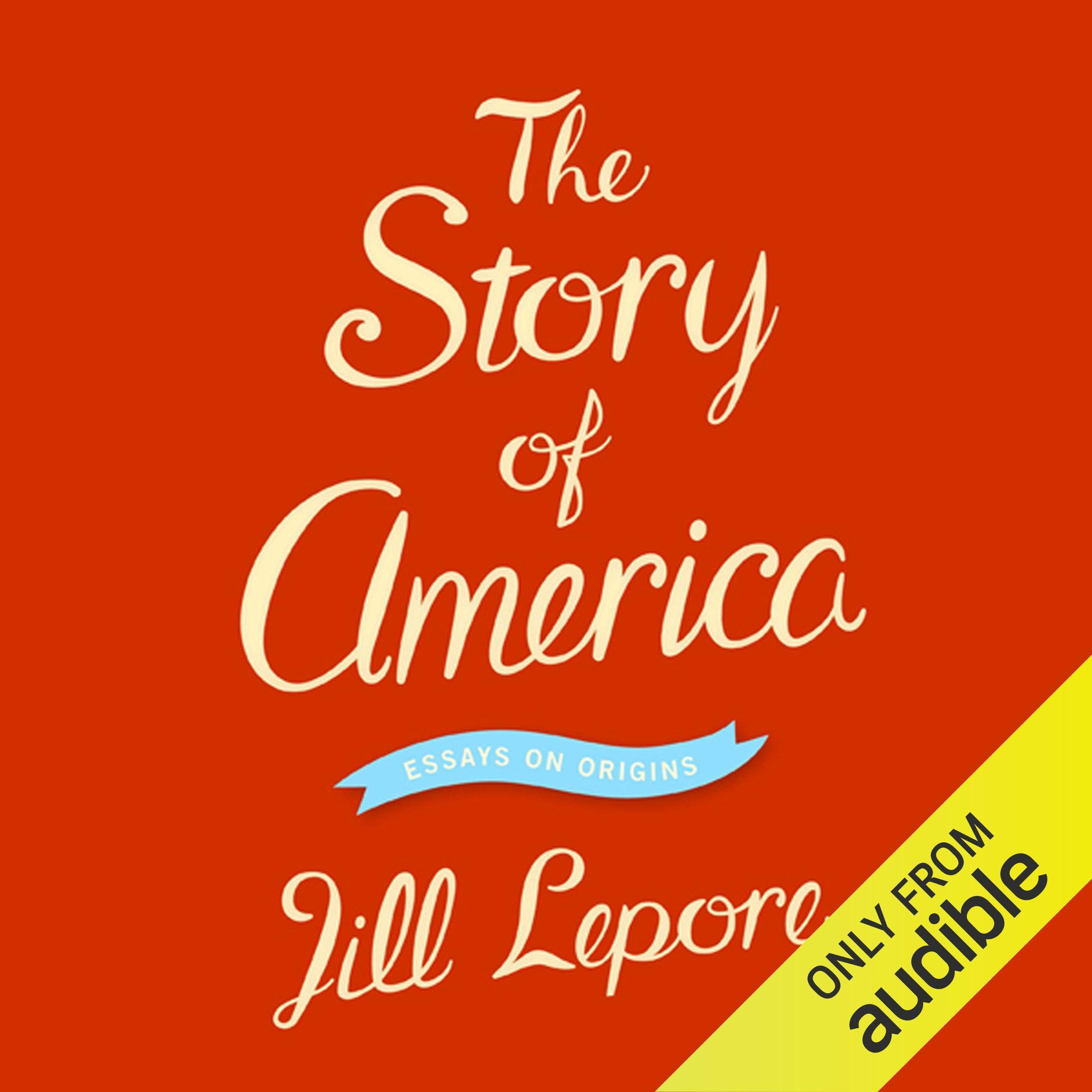 The Story Of America  Essays On Origins