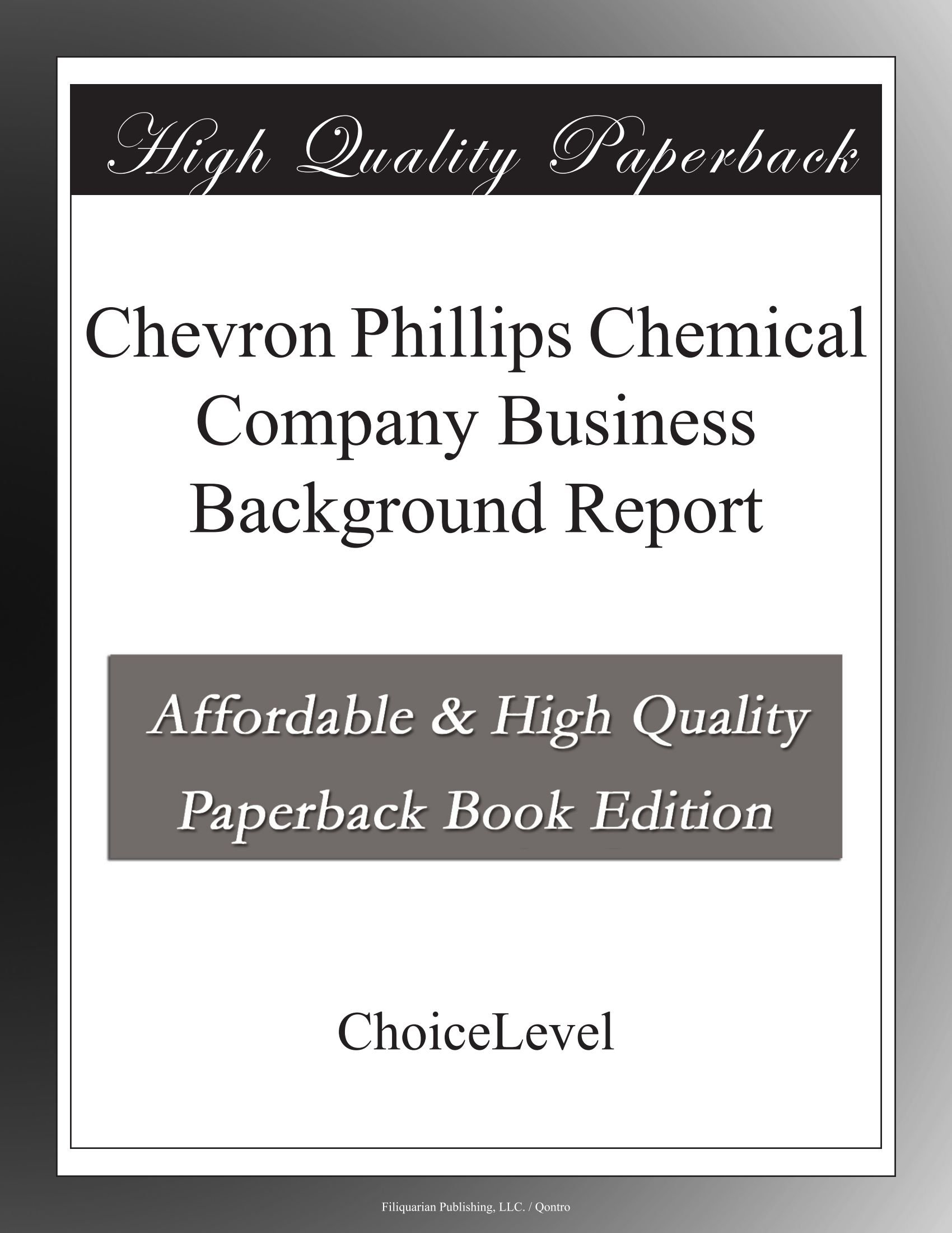 Chevron Phillips Chemical Company Business Background Report ebook