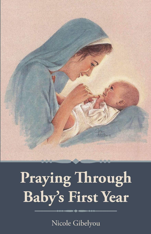 Read Online Praying Through Baby's First Year ebook