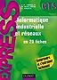 Informatique industrielle et réseaux : en 20 fiches (Sciences)