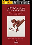 Crônica de uma crise anunciada: Crítica à economia política de Lula e Dilma