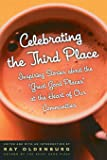 "Celebrating the Third Place: Inspiring Stories About the ""Great Good Places"" at the Heart of Our Communities"