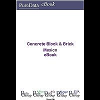 Concrete Block & Brick in Mexico: Product Revenues (English Edition)