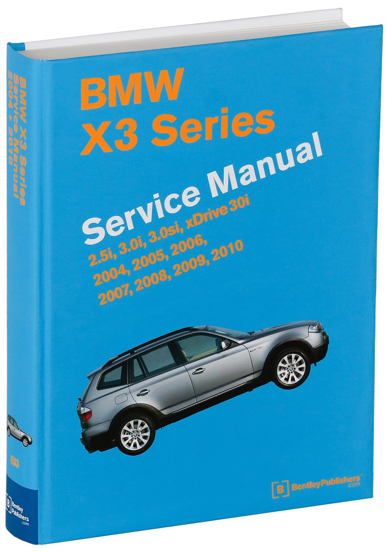 BMW X3 (E83) Service Manual: 2004, 2005, 2006, 2007, 2008, 2009, 2010:  2.5i, 3.0i, 3.0si, Xdrive 30i: Bentley Publishers: 9780837617312: Books -  Amazon.ca