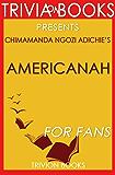 Trivia: Americanah by Chimamanda Ngozi Adichie (Trivia-On-Books) (English Edition)