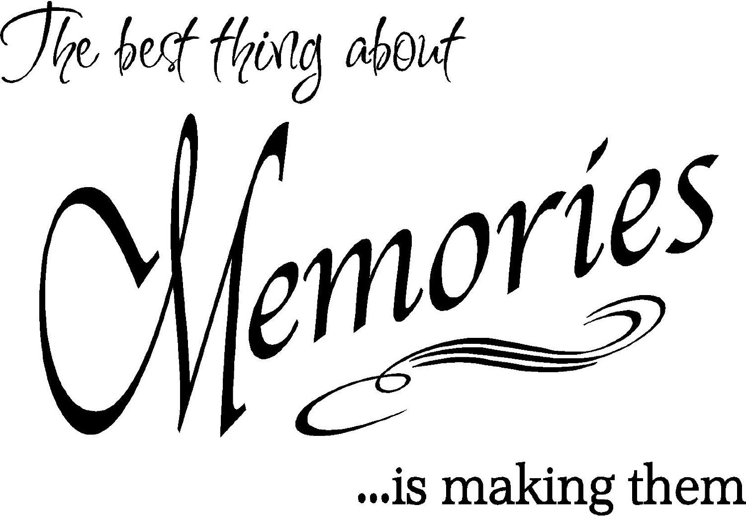 Amazon.com: Quote It!   The Best Thing Memories Wall Quote, Family Quotes,  Inspirational, Love, Diy, Transfers, Decals: Home U0026 Kitchen