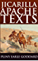 JICARILLA APACHE TEXTS (Annotated NATIVE AMERICAN MYTHS AND FOLKLORE): 87 Myths and legends, tales, ceremonies, stories of war and hunting, and ethnographic details of Plains Native American Indians