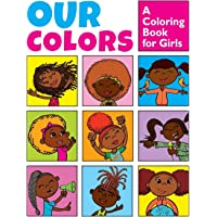 Our Colors: A Coloring Book for Girls: Positive Affirmations for Brave & Bold Girls