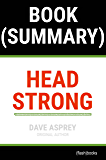 Summary of Head Strong by Dave Asprey: The Bulletproof Plan to Activate Untapped Brain Energy to Work Smarter and Think Faster-in Just Two Weeks (Health Book Summaries)