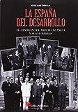 La España del desarrollo: El Almirante Carrero Blanco y sus hombres