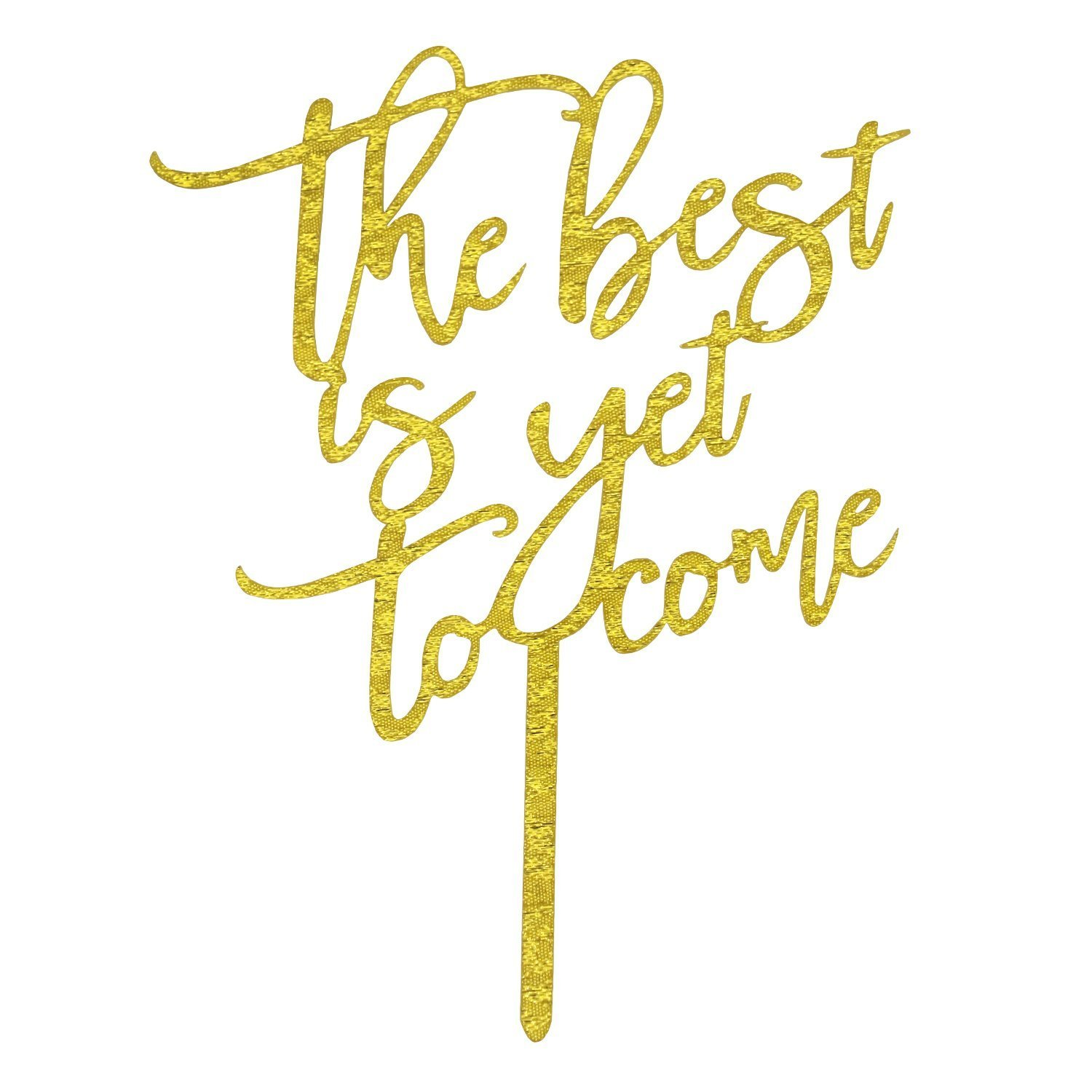 Amazon.com: The Best Is Yet To Come Cake Topper, Acrylic Gold Script ...