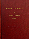The History of Korea (Vol. 1 of 2)