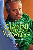 Gianni Versace: La biografia (Le comete)