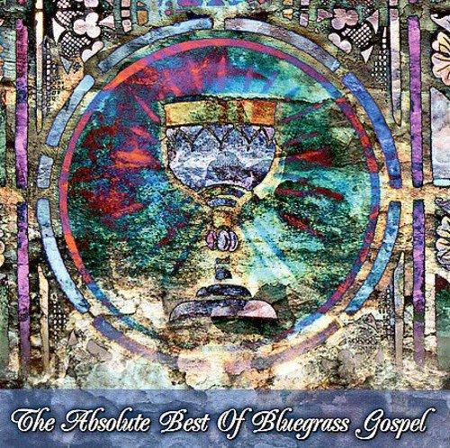 The Absolute Best of Bluegrass Gospel - Various Artists