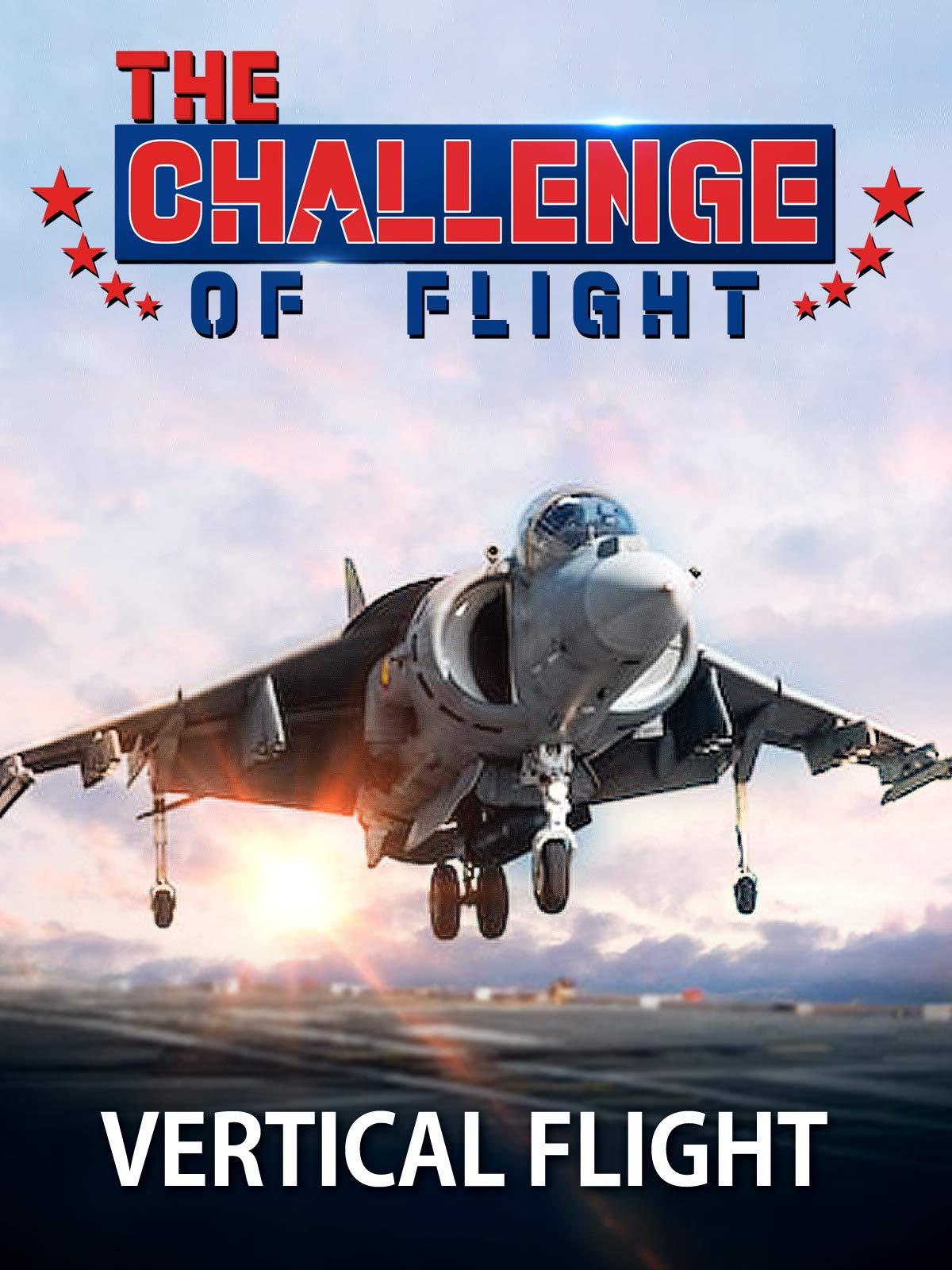 The Challenge of Flight - Vertical Flight