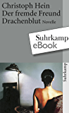 Der fremde Freund. Drachenblut: Novelle (suhrkamp taschenbuch) (German Edition)