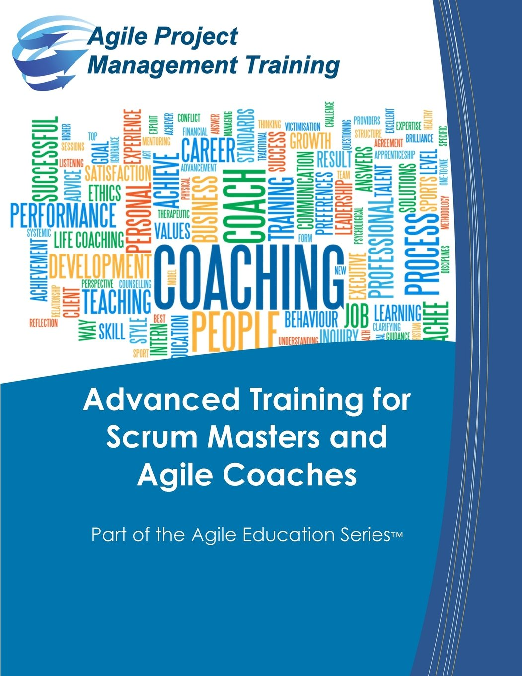 Download Advanced Training for Scrum Masters and Agile Coaches (Part of the Agile Education Series) (Volume 6) PDF