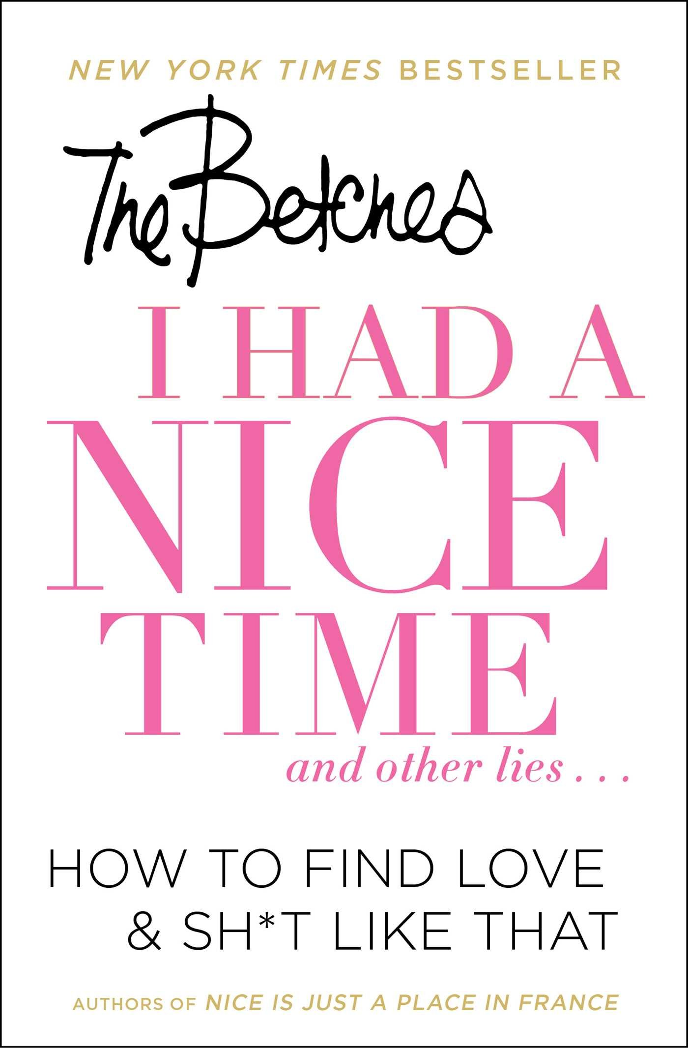 I Had a Nice Time And Other Lies...: How to Find Love & Sh*t Like ...