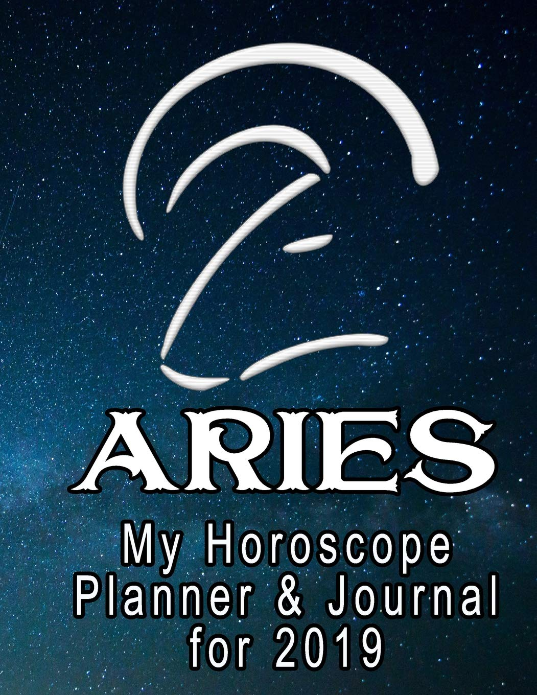 My Horoscope Planner and Journal for 2019 - Aries: A week -at-a-time